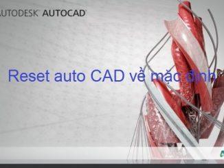 Cách reset Autocad về mặc định
