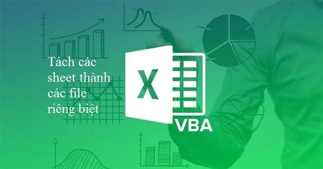 VBA code Excel tách các sheet  thành các file