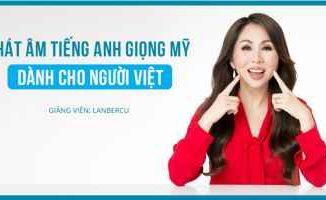 Khóa học phát âm tiếng Anh giọng Mỹ