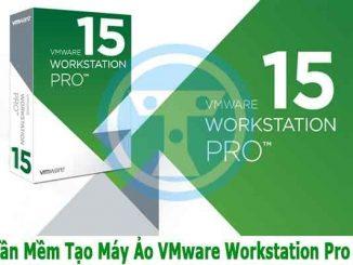 Phần mềm tạo máy ảo VMware Workstation 15 Pro