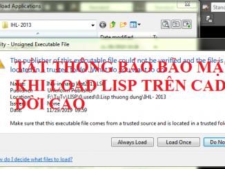 Tắt thông báo bảo mật khi load lisp trên CAD đời cao