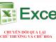 Hướng dẫn cách chuyển đổi qua lại chữ thường và chữ hoa trong excel