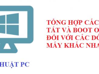 Tổng hợp các phím tắt để và boot option các dòng máy tính