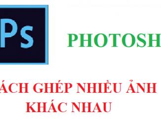 Cách ghép ảnh từ các hình khác nhau với photoshop