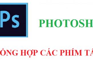 Tổng hợp các phím tắt trên photoshop