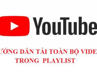 Cách tải toàn bộ video trong playlist youtube