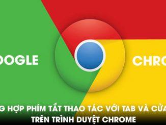 Tổng hợp các phím tắt cho trình duyệt Chrome